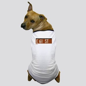 East 61st Street in NY Dog T-Shirt