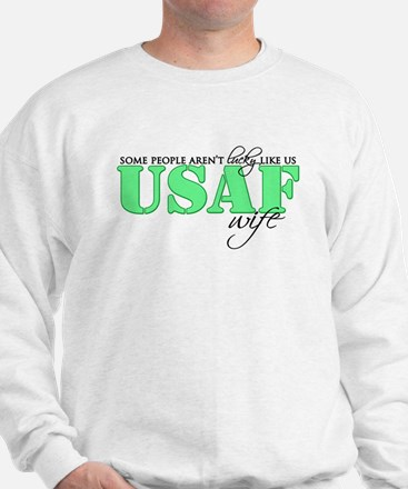 Lucky like us: USAF Wife Sweatshirt