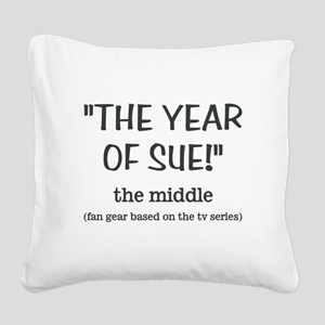 THE YEAR OF SUE Square Canvas Pillow