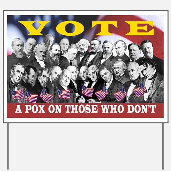 VOTE! OR A POX ON YOU Yard Sign