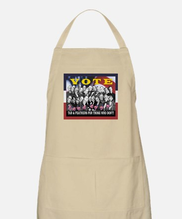 VOTE! TAR & FEATHERS IF YOU DON'T BBQ Apron
