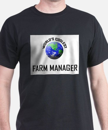 World's Coolest FARM MANAGER T-Shirt