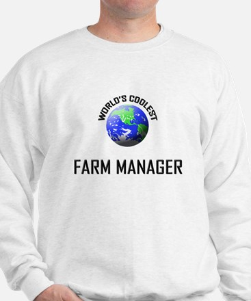 World's Coolest FARM MANAGER Sweatshirt