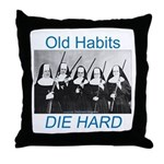 Old Habits Throw Pillow
