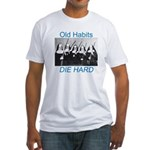 Old Habits Fitted T-Shirt
