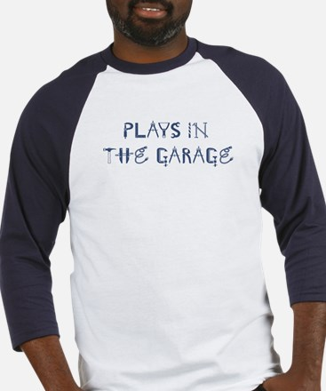 Plays in the Garage Baseball Jersey