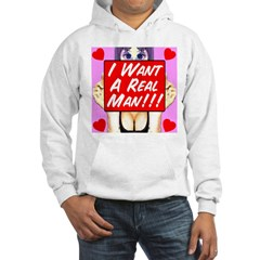 I Want A Real Man! Hoodie