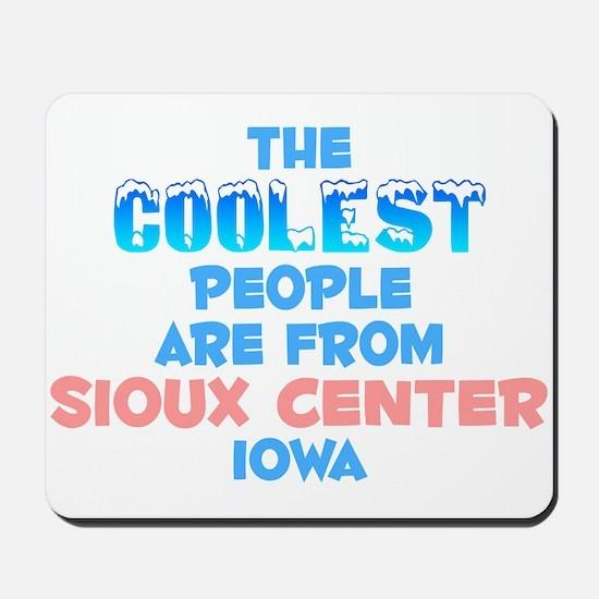 Coolest: Sioux Center, IA Mousepad