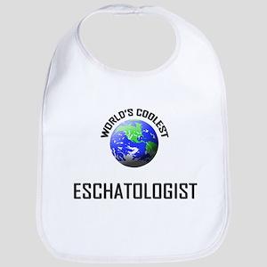 World's Coolest ESCHATOLOGIST Bib