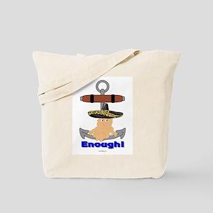 Enough! No More Anchor Babies Tote Bag