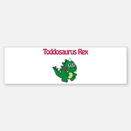 Toddosaurus Rex Bumper Bumper Bumper Sticker