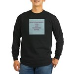 Know your friends well Long Sleeve Dark T-Shirt