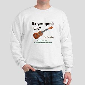 Do you speak Uke? Sweatshirt