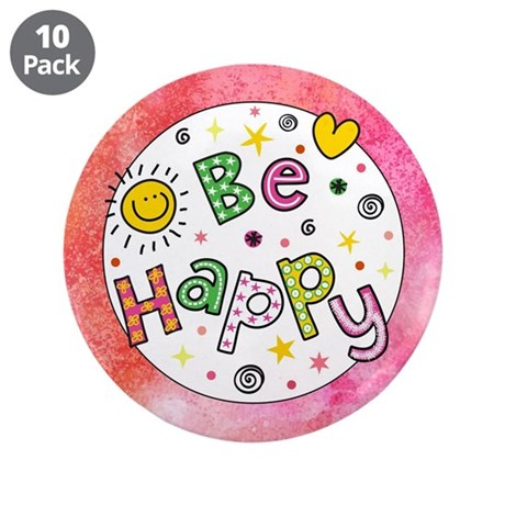 "BE HAPPY 3.5"" Button (10 pack)"