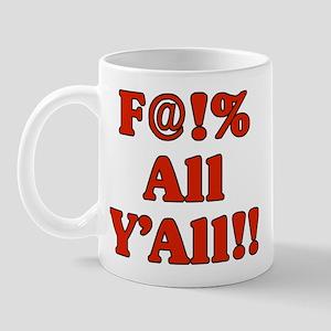 F--- All Y'all Mug
