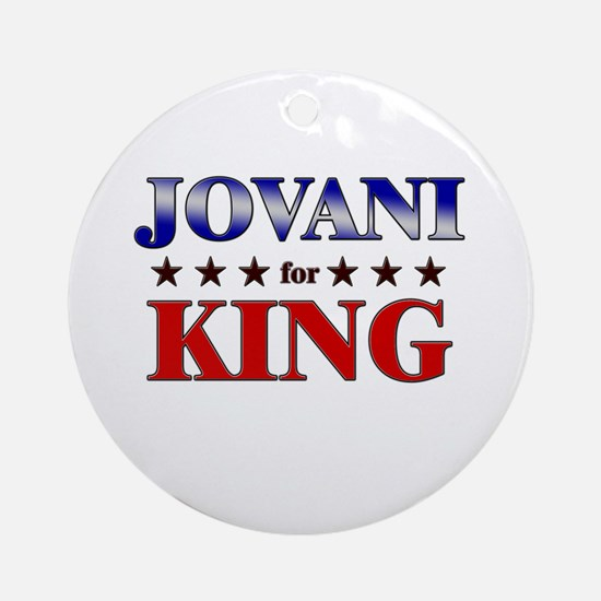 JOVANI for king Ornament (Round)
