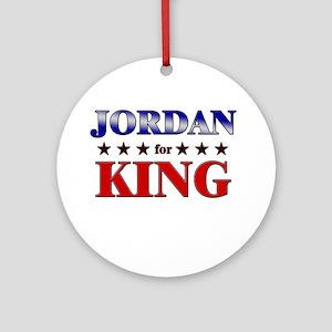 JORDAN for king Ornament (Round)