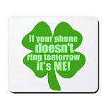 If Your Phone Doesn't Ring Tomorrow, It's ME! Mous