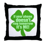 If Your Phone Doesn't Ring Tomorrow, It's ME! Thro