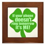 If Your Phone Doesn't Ring Tomorrow, It's ME! Fram