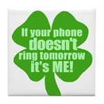 If Your Phone Doesn't Ring Tomorrow, It's ME! Tile
