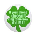 If Your Phone Doesn't Ring Tomorrow, It's ME! Orna