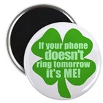 If Your Phone Doesn't Ring Tomorrow, It's ME! Magn