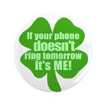 If Your Phone Doesn't Ring Tomorrow, It's ME! 3.5