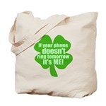 If Your Phone Doesn't Ring Tomorrow, It's ME! Tote