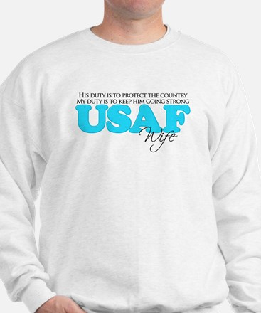 My Duty: USAF Wife Sweatshirt