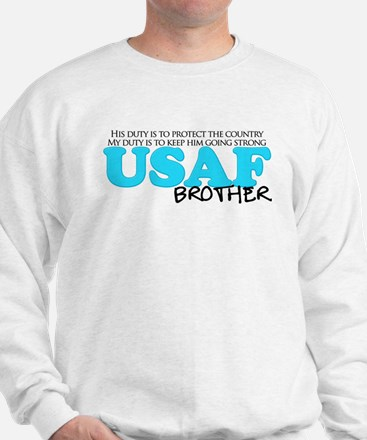 My Duty: USAF Brother Sweatshirt