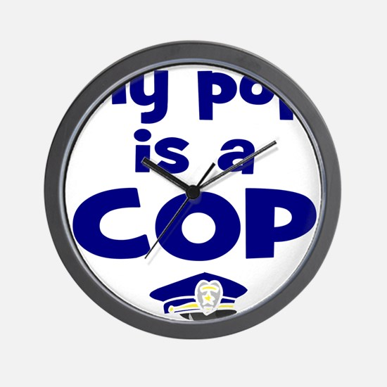 Pop is a cop Wall Clock