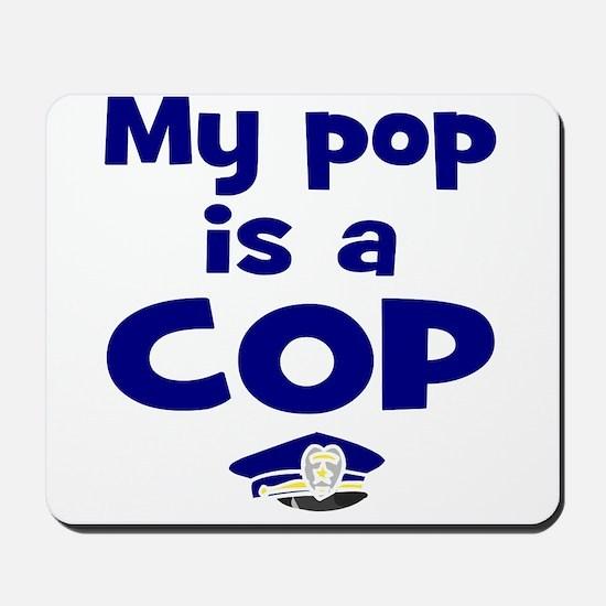 Pop is a cop Mousepad