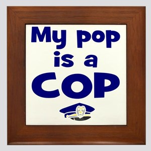 Pop is a cop Framed Tile