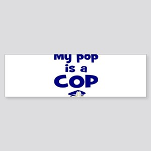 Pop is a cop Bumper Sticker