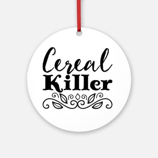 Unique Cereal killer Round Ornament