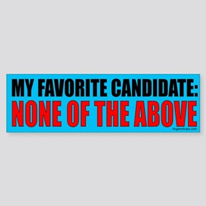 My Favorite Candidate Is None of the Above Sticker