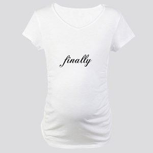 Finally Maternity T-Shirt
