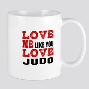 Love Me Like You Love Judo Mug