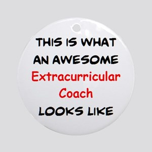 awesome extracurricular coach Round Ornament