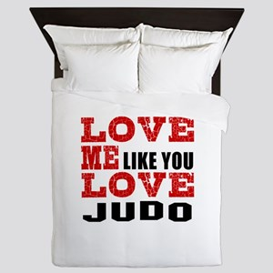 Love Me Like You Love Judo Queen Duvet