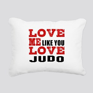 Love Me Like You Love Ju Rectangular Canvas Pillow