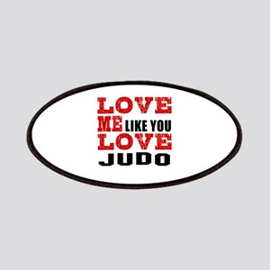 Love Me Like You Love Judo Patch