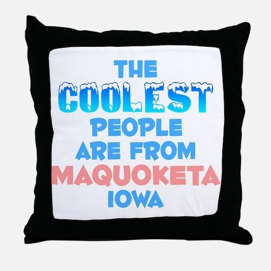 Coolest: Maquoketa, IA Throw Pillow