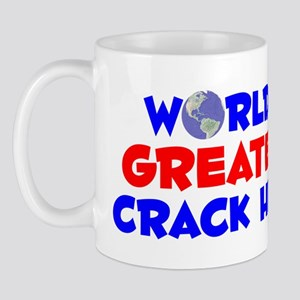 World's Greatest Crack.. (A) Mug