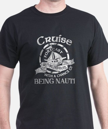 Cruise Forecast T Shirt, Getting Ship Face T-Shirt