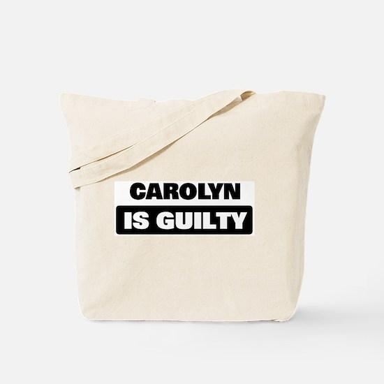 CAROLYN is guilty Tote Bag