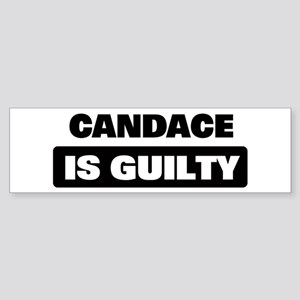 CANDACE is guilty Bumper Sticker