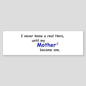my mothers a hero Bumper Sticker