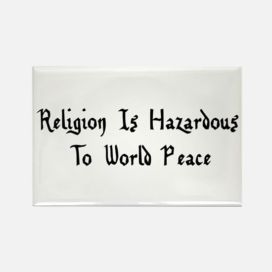 Religion Is Hazardous To World Peace Magnets